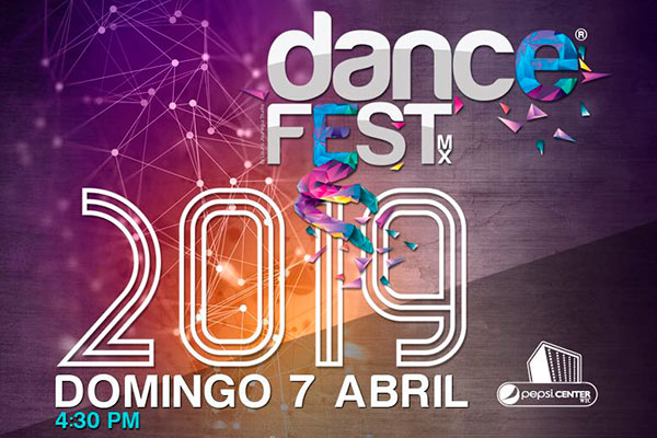 7 DE ABRIL. DANCE FEST MX 2019